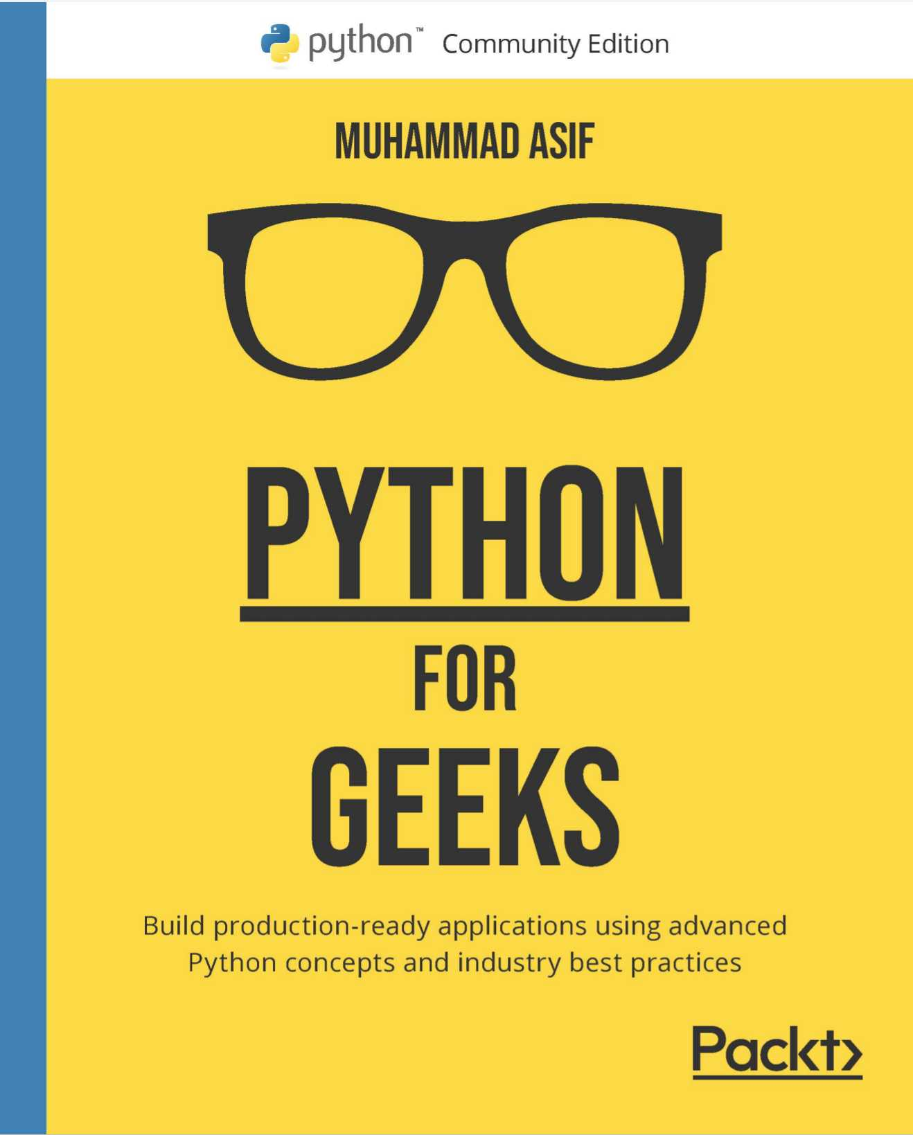 Python for Geeks: Build production-ready applications using advanced Python concepts and industry best practices